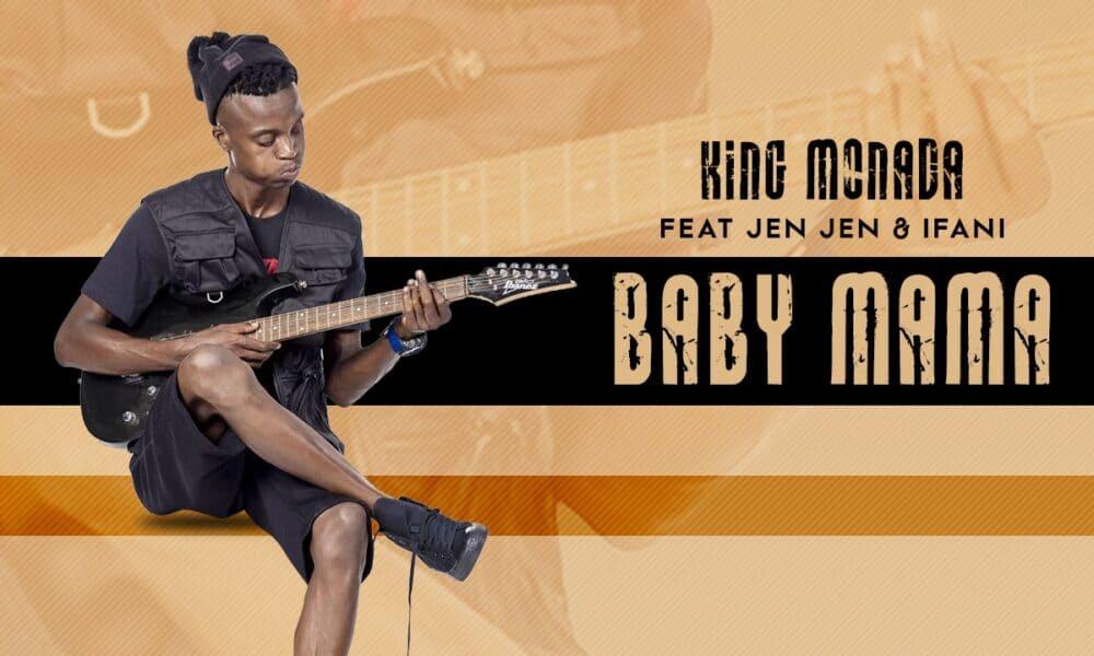 Baby Mama - King Monada Feat. Jen Jen & Ifani