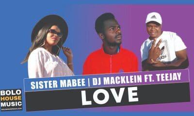 Sister Mabee x DJ Macklein - Love Feat Teejay