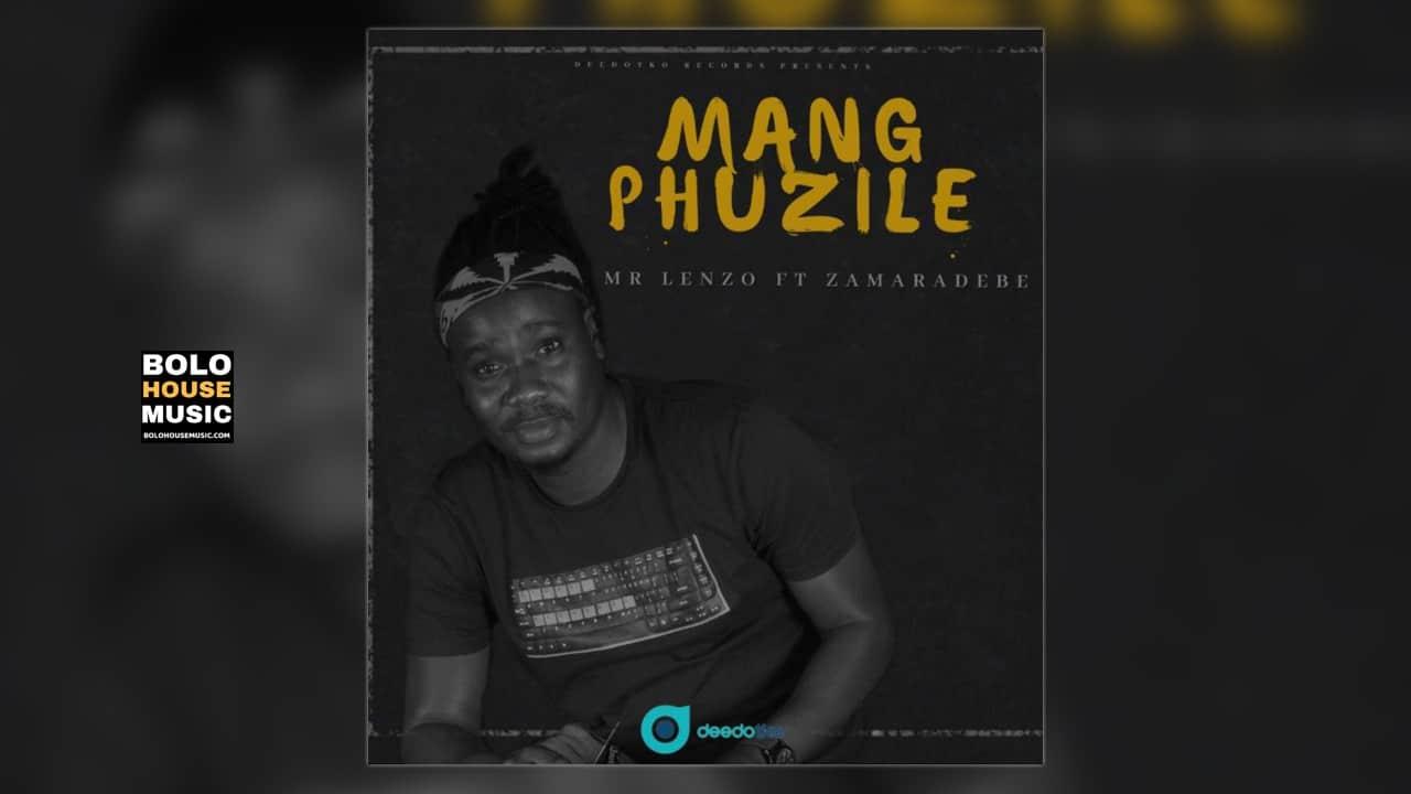 Mr Lenzo - Mang Phuzile Ft Zama Radebe