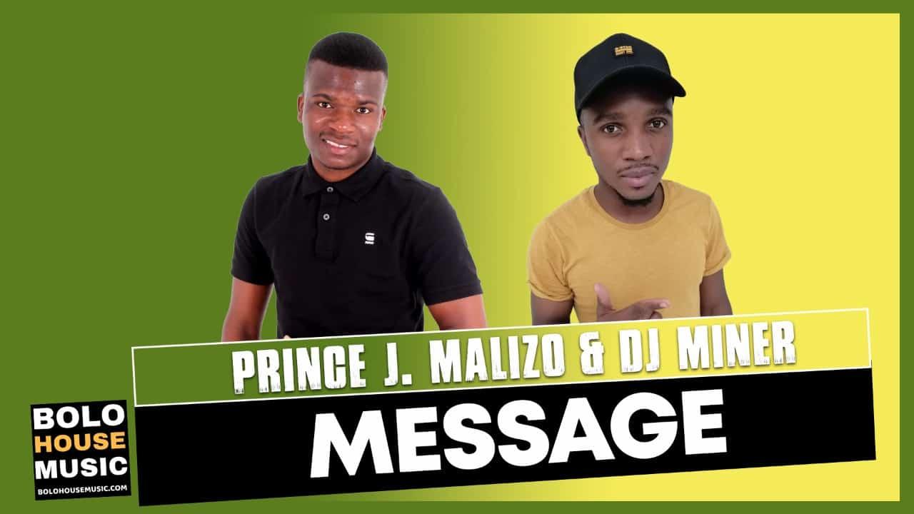 Prince J.Malizo x DJ Miner - Message