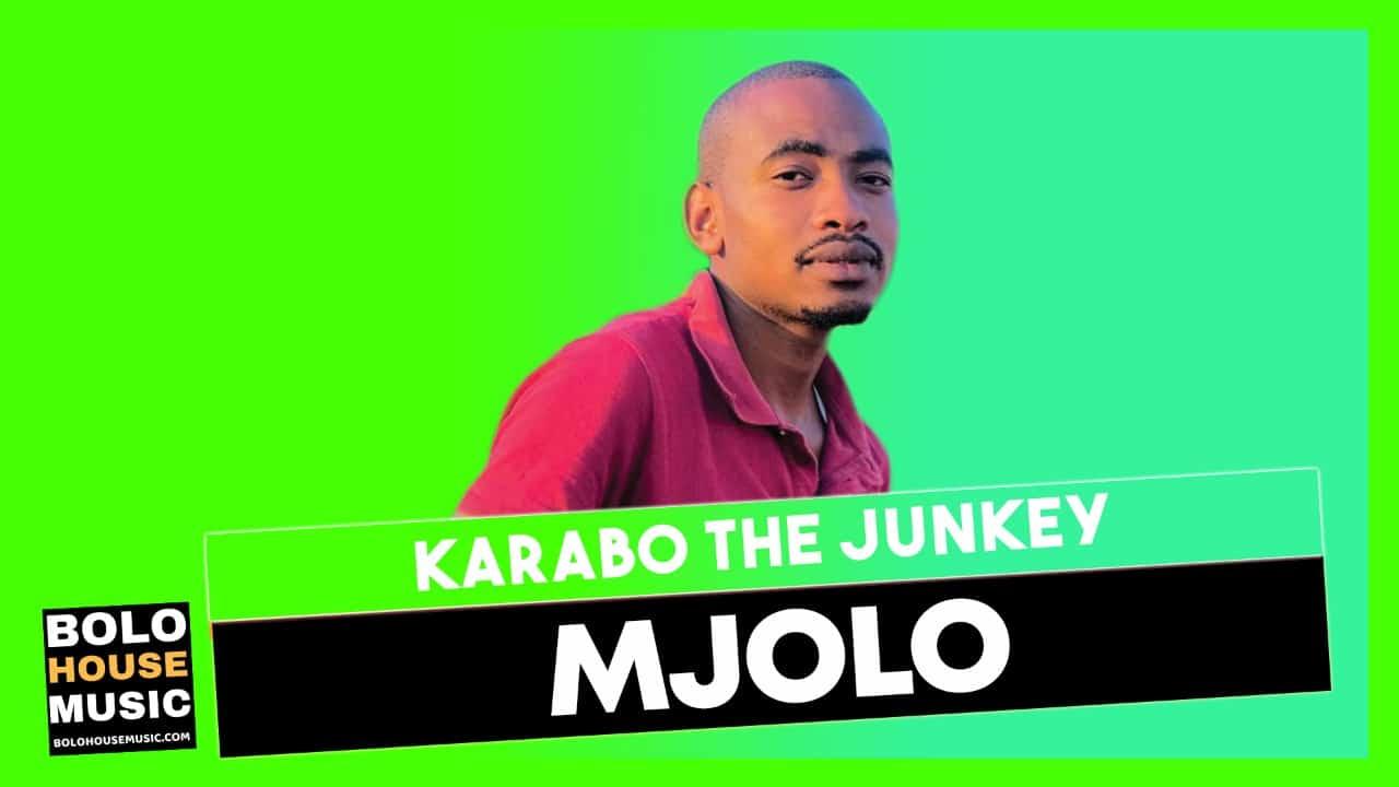Mjolo - Karabo the Junkey