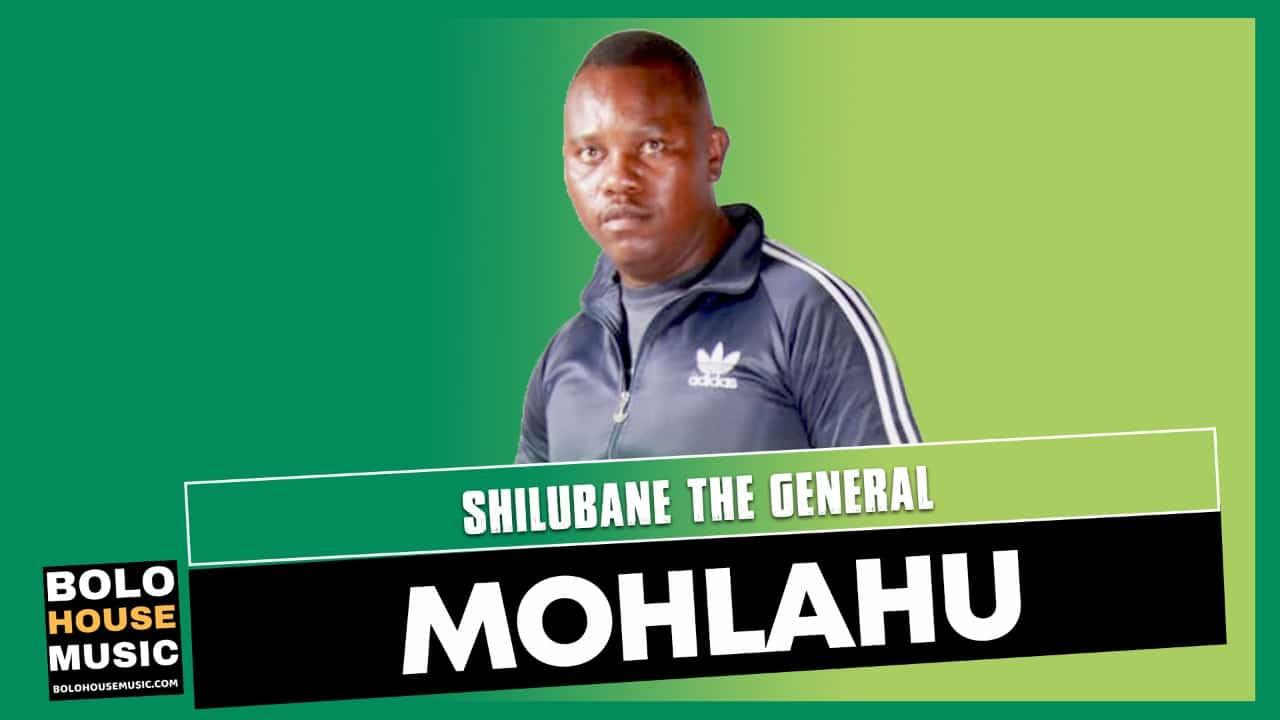 Shilubane The General - Mohlahu