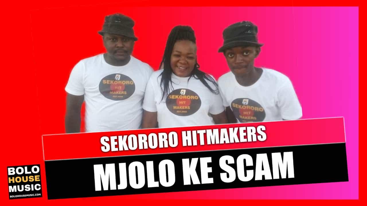 Mojolo ke Scam - Sekororo Hitmakers