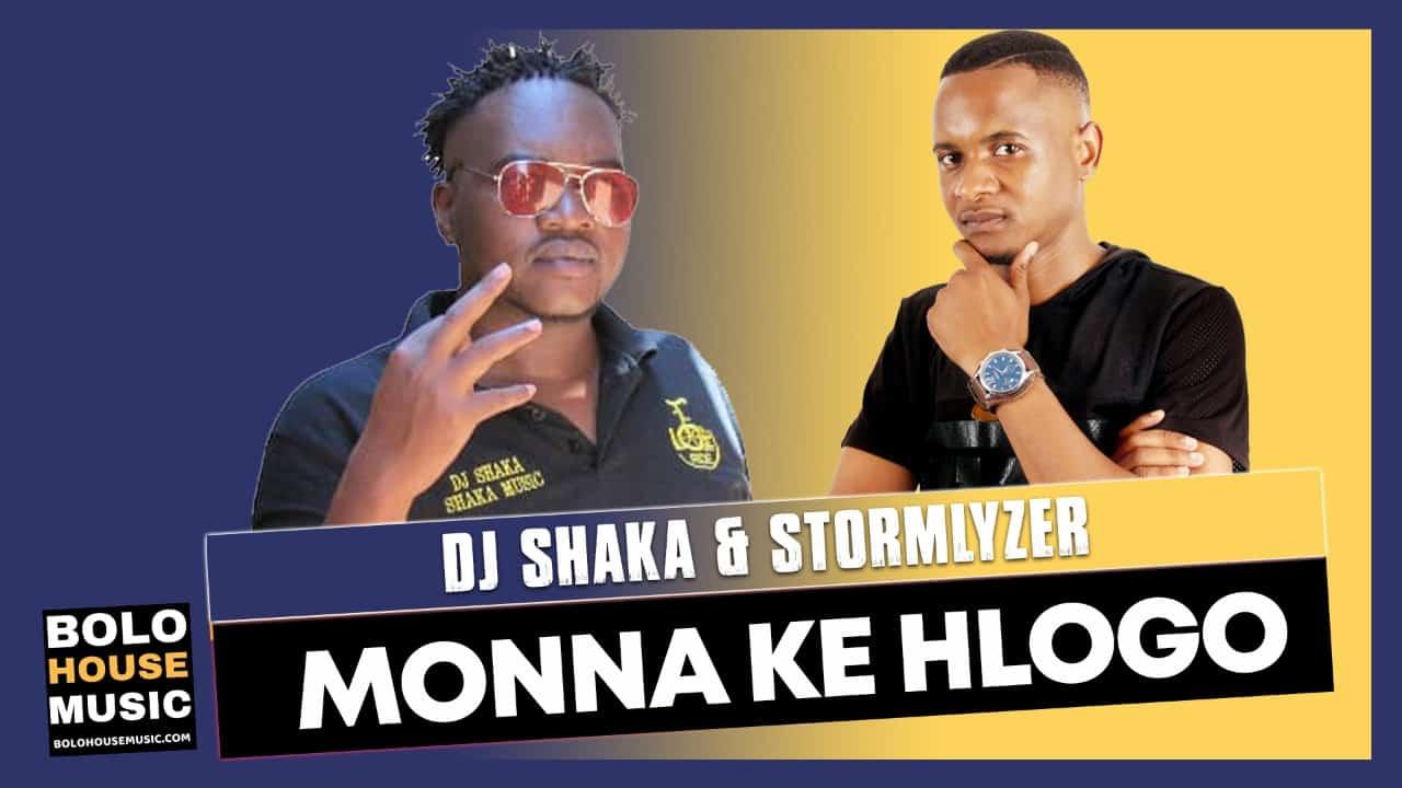Monna ke Hlogo - DJ Shaka & Stormlyzer