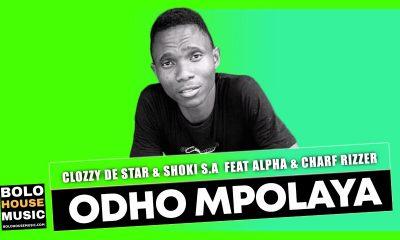 Clozzy De Star & Shoki S.A - Odho Mpolaya Ft. Alpha & Charf Rizzer