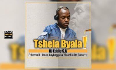 DJ Eddie S.A - Tshela Byala Ft Record L Jones x BoyBoggie & Nhlanhla de Guitarist