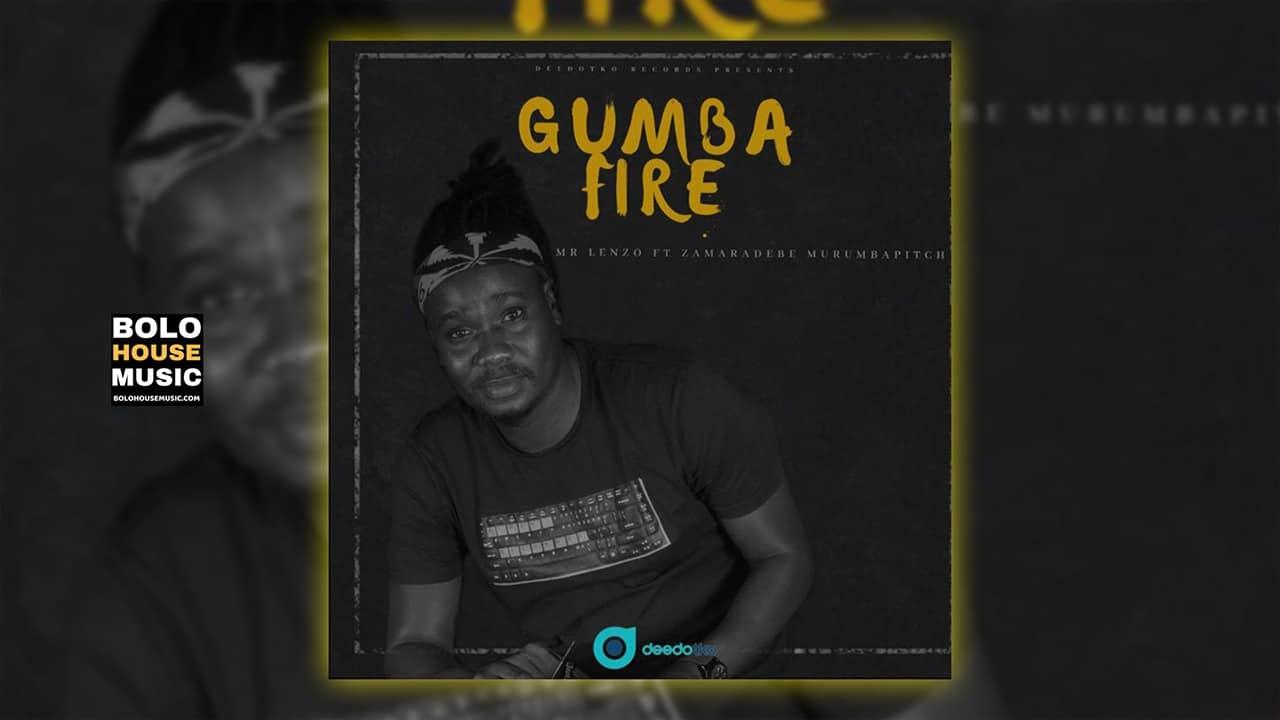Mr Lenzo - Gumba fire