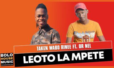 Taken Wabo Rinee - Leoto La Mpete Ft Dr Nel
