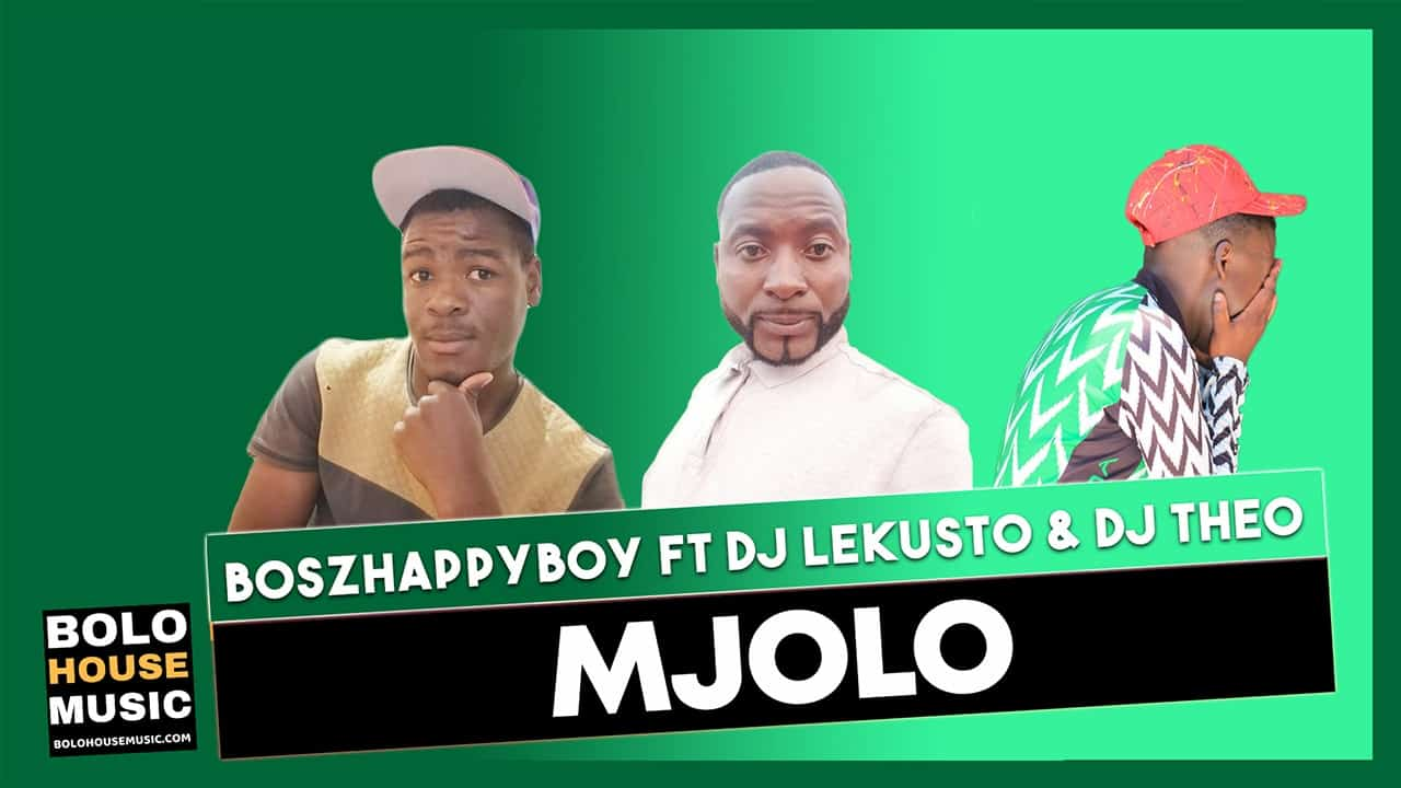 Boszhappyboy - Mjolo ft Dj lekusto x Dj Theo