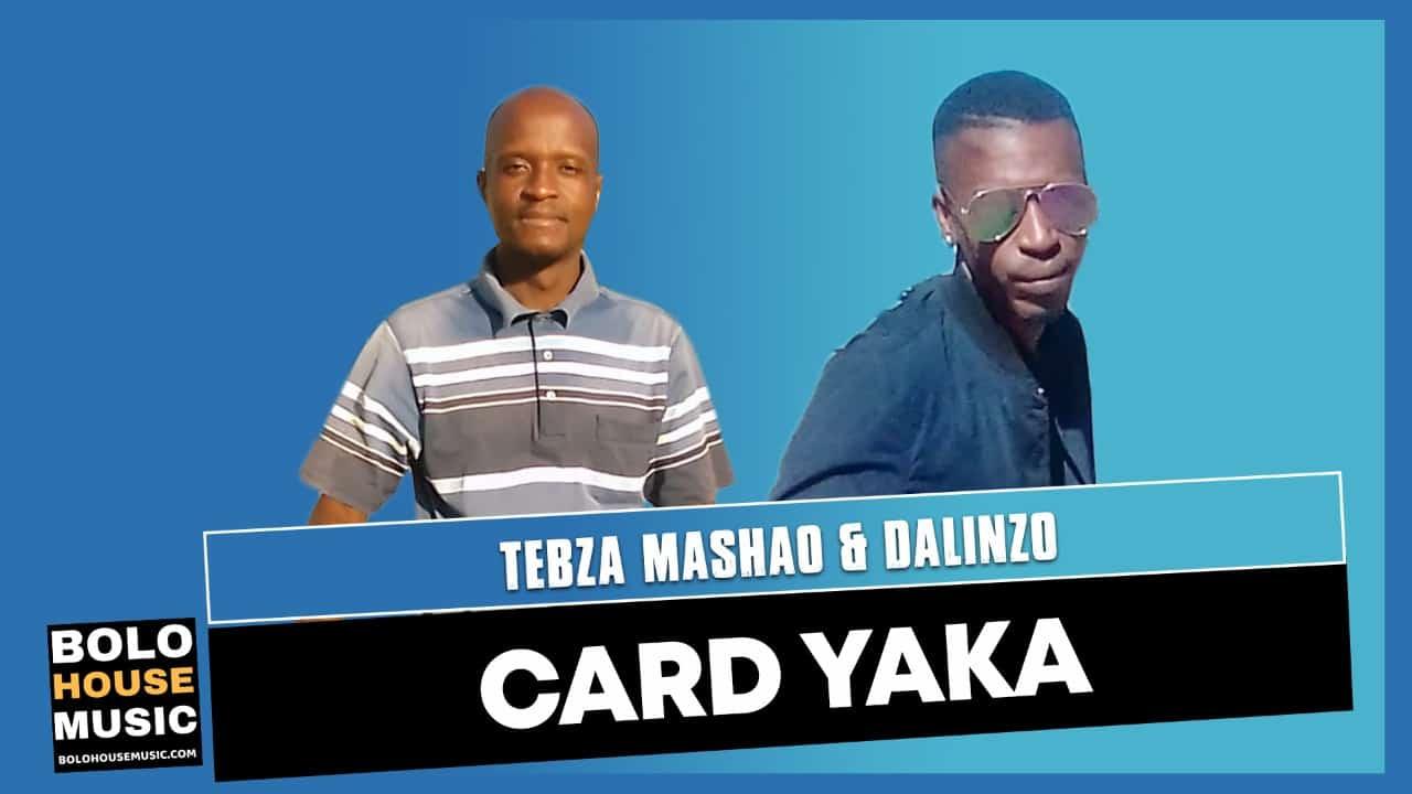 Card Yaka - Tebza Mashao & Dalinzo