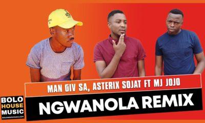 Ngwanola Remix - Man Giv SA