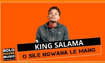 O Sile Ngwana Le Mang - King Salama