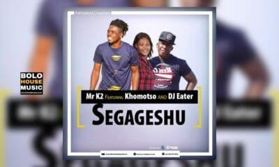Mr K2 - Segageshu Ft. Khomotso & DJ Eater