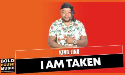 King Lino - I Am Taken