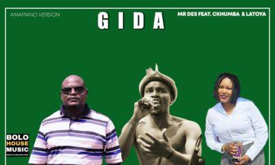 Mr Des - Gida Feat. Ckhumba & Latoya