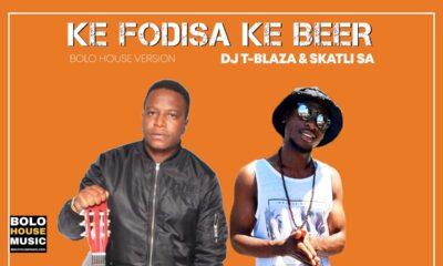 DJ T-Blaza & Skatli SA - Ke Fodiswa Ke Beer