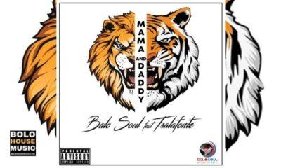 Balo Soul Ft Tsalafonte - Mama & Daddy