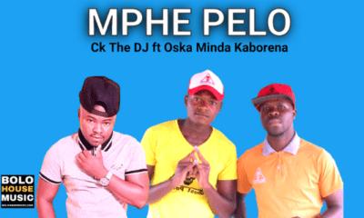 Mphe Pelo - Ck The DJ ft Oska Minda Kaborena