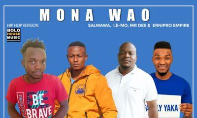 Mona Wao - Salmawa x Le-Mo x Mr Des Feat. Ernipro Empire
