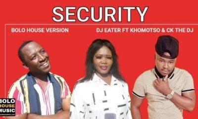 Dj Eater - Security (Matjenkelane) ft Khomotso and Ck The Dj