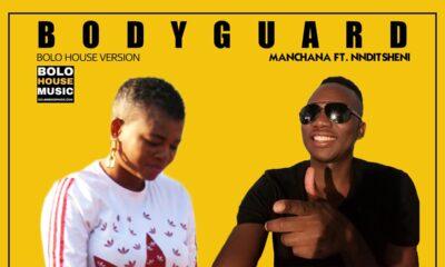 Manchana - Bodyguard ft Nnditsheni