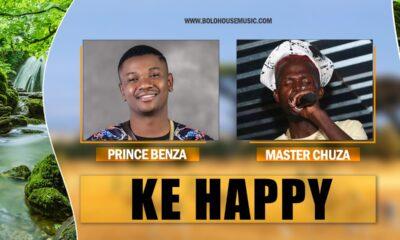Prince Benza - Ke Happy Ft. Master Chuza
