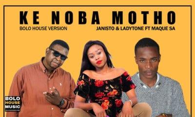 Janisto & Ladytone - Ke Noba Motho Ft Maque SA