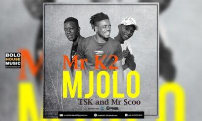 Mr K2 - Mjolo Feat Tsk & Mr Scoo
