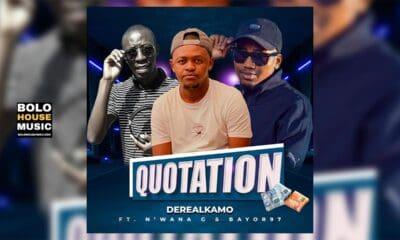 Derealkamo - Quotation Ft N'wana G & Bayor 97
